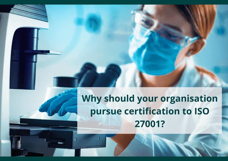 Blog 2 - Why pursue 1S0 27001_-1
